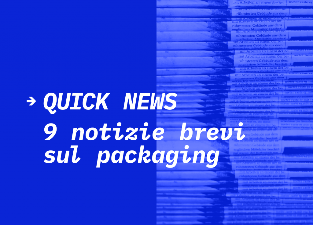 Quick-news_9-notizie-brevi-sul-packaging-01-1024x736